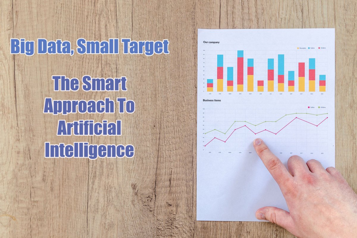 Big Data, Small Target: The Smart Approach To Artificial Intelligence