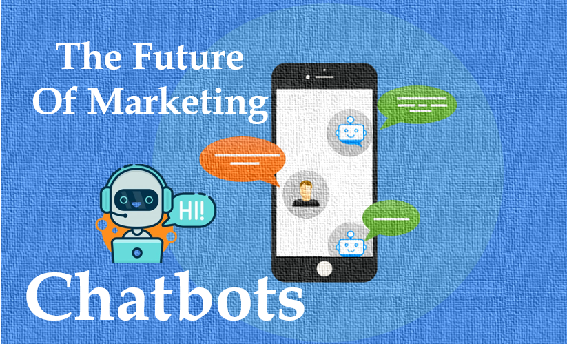 Why Chatbots Are the Future of Marketing 7