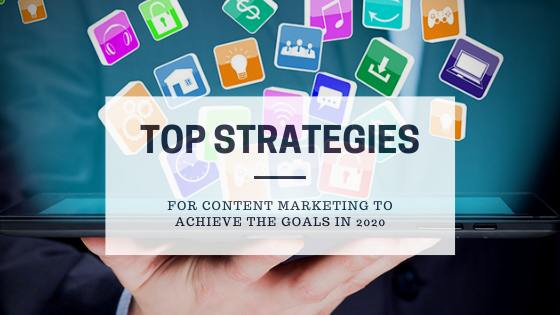 7 Content Marketing Strategies to achieve the goals in 2020 1